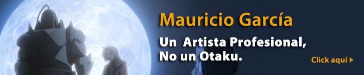 Mauricio Garcia - Artista profesional no un otaku